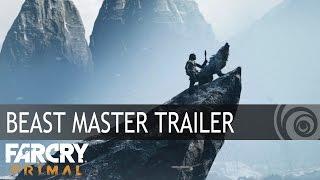 Far Cry Primal - Beast Master Trailer