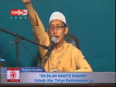 Ustadz Abu Yahya Badrussalam Lc [21-10-2012] Silsilah Hadits Shahih - Rodja TV