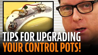 Watch the Trade Secrets Video, Upgrading control pots: choosing the right pots and knobs