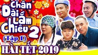 Phim Hài Tết 2019 | Chân Dài Lắm Chiêu 2 - Tập 1 | Hài Tết Mới Nhất 2019 - Phim Hay Cười Vỡ Bụng