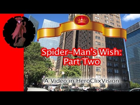 Spider-Man's Wish Part Two (Thanksgiving 2015) | HeroClixVison | Many Miniatures Theater