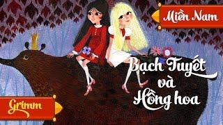 Bạch Tuyết Và Hồng Hoa | Truyện Cổ Tích Cho Bé | Giọng Miền Nam [FULL HD 1080p]
