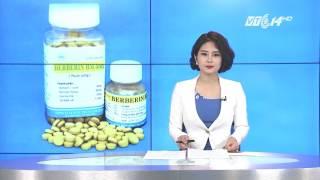 (VTC14)_Đình chỉ lưu hành thuốc Berberin BM chữa tiêu chảy