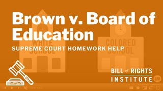 Brown v. Board of Education | Homework Help from the Bill of Rights Institute