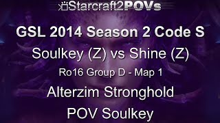 SC2 HotS - GSL 2014 S2 Code S - Soulkey vs Shine - Ro16 Group D - Map 1 - Alterzim - Soulkey