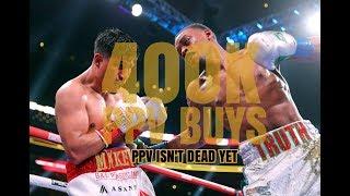 ERROL SPENCE VS MIKEY GARCIA DOES 400K PPV BUYS : PPV ISN'T DEAD YET
