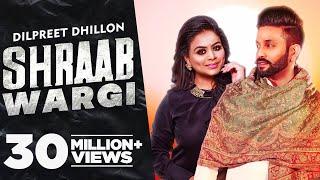 Dilpreet Dhillon | Shraab Wargi (Full Video) | Gurlej Akhtar | Desi Crew | Latest Punjabi Song 2021