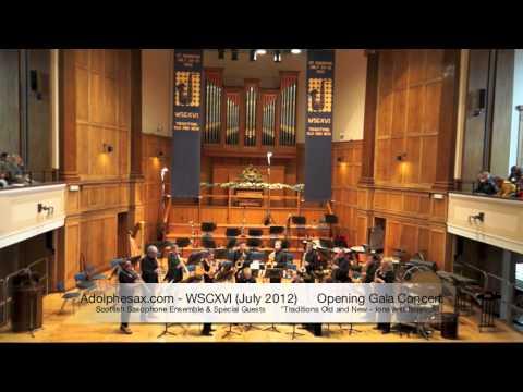 WSCXVI Opening Gala Concert Scotish Saxophone Ensemble