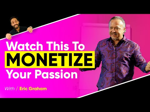 From PASSION To PROFIT: How To Make MONEY Doing What You LOVE | Eric Graham & Sebastian Beja