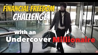 Undercover Millionaire Starts Again from Scratch | FINANCIAL FREEDOM CHALLENGE