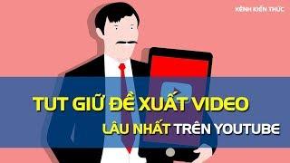 TUT giúp video được đề xuất lâu nhất trên YouTube