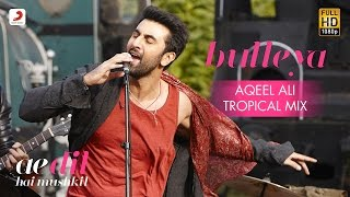 Bulleya Aqueel Ali Tropical Mix – Ae Dil Hai Mushkil