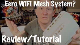 Eero Home WiFi Mesh Wireless Router Extender-Test, Review, Tutorial