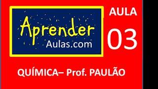 QU�MICA - AULA 3 - PARTE 5 - ATOM�STICA: TABELA PERI�DICA. PROPRIEDADES