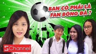 Test nhanh: Bạn có phải là fan bóng đá đích thực? ⚽ | HỎI XOAY ĐÁP XOÁY
