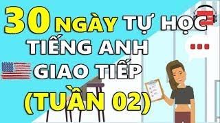 30 Ngày Tự Học Tiếng Anh Giao Tiếp Cơ Bản Cho Người Mới Bắt Đầu [TUẦN 02] BÀI 6 - 10