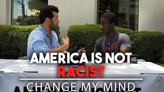 America Is Not Racist | Change My Mind