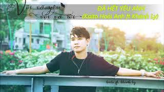 Đã Hết Yêu Anh - Kaito Hoài Anh ft Khánh Ly