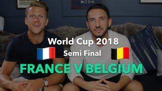 WORLD CUP PREVIEW - SEMI FINAL PREDICTION - France v Belgium