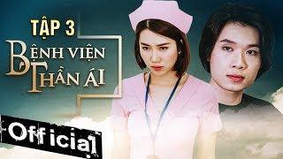 Phim Hay 2019 Bệnh Viện Thần Ái Tập 3 | Thúy Ngân, Xuân Nghị, Quang Trung, Nam Anh, Kim Nhã