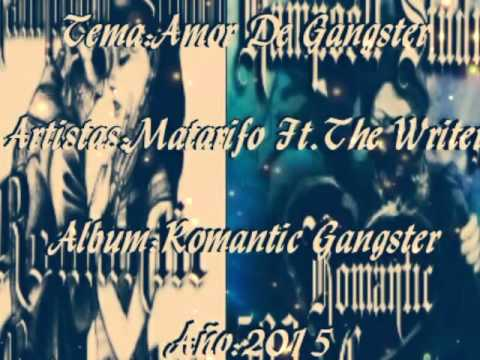 Amor De Gangster - Matarifo Ft.The Writer