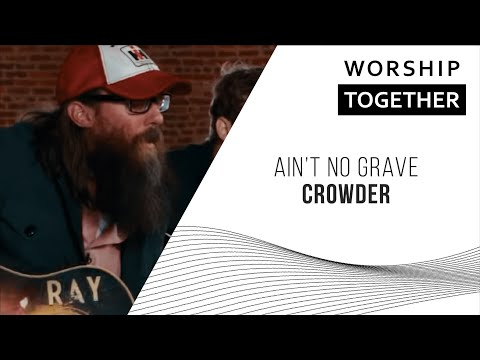 Crowder // Ain't No Grave // New Song Cafe