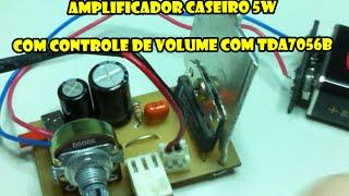 Amplificador caseiro 5w com TDA7056b e controle de volume passo a passo.  Parte 1