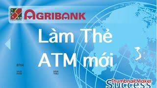 Agribank : làm thẻ ATM cho người mới
