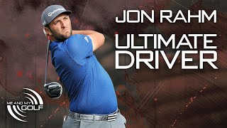JON RAHM - HOW TO BECOME THE ULTIMATE DRIVER | ME AND MY GOLF