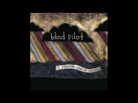 Blind Pilot - I Buried A Bone