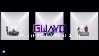 "Zion & Lennox, Anuel AA, Haze - ""Guayo"" (Video Oficial)"