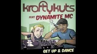 Krafty Kuts - Get Up And Dance - Ft Dynamite MC