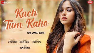 Kuch Tum Kaho – Jyotica Tangri Video HD