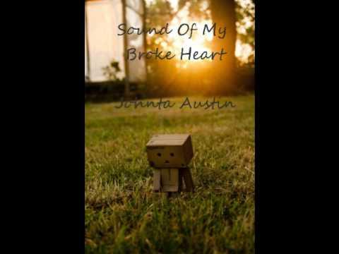 Sound Of My Broke Heart - Johnta Austin