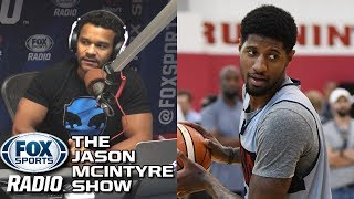 Jason McIntyre - Where's the Criticism Towards Paul George For Demanding a Trade