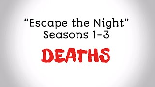 Escape the Night - Seasons 1-3 All Deaths