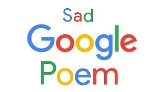 Sad Google Poem