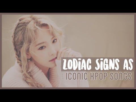 Zodiac Signs x Iconic Kpop Songs