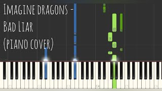Imagine Dragons - Bad Liar (Piano Cover, Synthesia Tutorial) Sheet