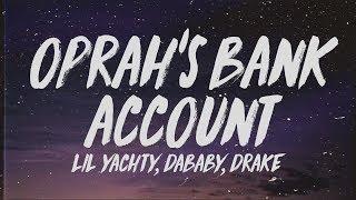 Lil Yachty - Oprah's Bank Account (Lyrics) ft. DaBaby & Drake