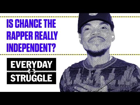 Is Chance the Rapper Actually Independent? | Everyday Struggle