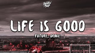 Future, Drake - Life Is Good (Lyrics)