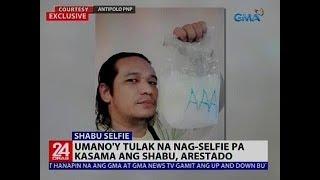 24 Oras: Umano'y tulak na nag-selfie pa kasama ang shabu, arestado