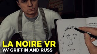 Gumshoes Griffin and Deputy Russ in LA Noire: The VR Case Files
