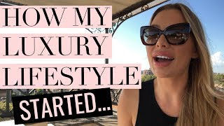 How My Luxury Lifestyle Started!