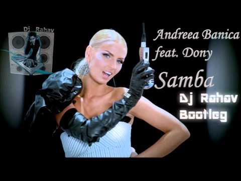 ..:::Andreea Banica feat. Dony - Samba (Dj Rahav Bootleg Full):::...