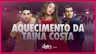 Aquecimento da Tainá Costa - Tainá Costa   FitDance TV (Coreografia) Dance Video