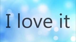 Icona Pop -  I Love it (I don't care) -  Lyrics on Screen