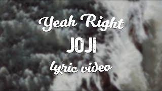 Joji - Yeah Right (Lyric Video)