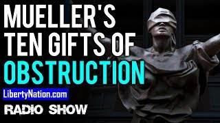 Mueller's Ten Gifts Of Obstruction